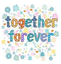 Together forever greeting card vector