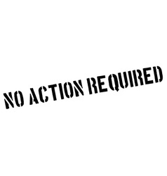 No action required black rubber stamp on white vector