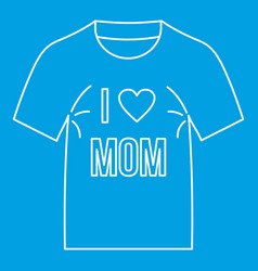 I love mom shirt icon outline style vector