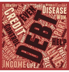 Debt And Debtor s Disease Do You Have It text vector image vector image
