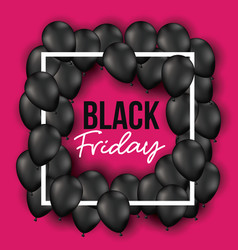 black friday poster with frame with balloons and vector image