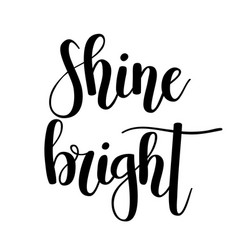 Shine bright lettering motivational quote vector