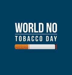 world no tobacco day and no smoking background vector image vector image