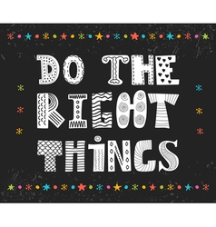 Do the right things beautiful poster postcard vector