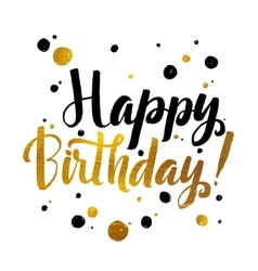 Happy Birhtday Gold Foil calligraphic message vector image