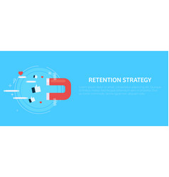 retention strategy magnet attracts the likes vector image vector image