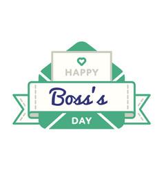 happy boss day greeting emblem vector image