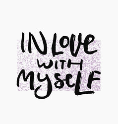 In love with myself shirt print quote lettering vector