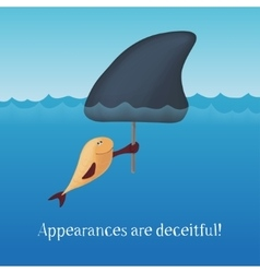 Appearances are deceitful The little fish with a vector image