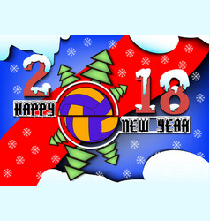 Happy new year 2018 and volleyball vector