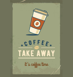 Paper coffee cup coffee take away retro poster vector