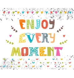 Enjoy every moment hand drawn lettering postcard vector