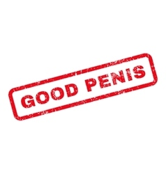 Good Penis Text Rubber Stamp vector image vector image