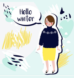 Hello winter creative card fashionable girl in vector