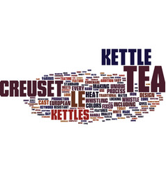 Le creuset tea kettle text background word cloud vector