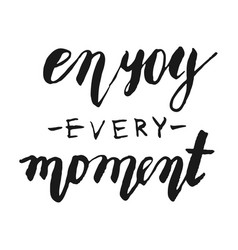 enjoy every moment lettering card vector image vector image