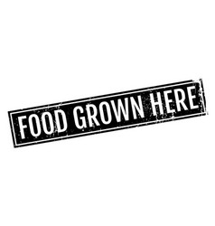 Food grown here rubber stamp vector