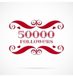 50000 followers badge over white vector image