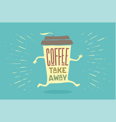 poster take out coffee cup with lettering coffee vector image vector image