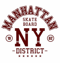 graphic design manhattan skater board for t-shirts vector image