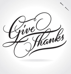 GIVE THANKS hand lettering vector image