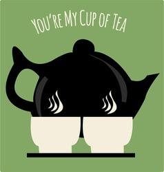 Youre my cup of tea vector
