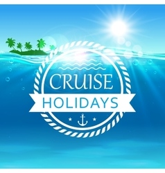 Cruise holidays poster ocean waves island vector