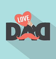 Love Dad Typography Design vector image vector image