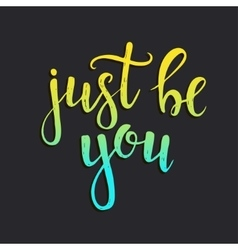 Just be you hand drawn typography poster vector