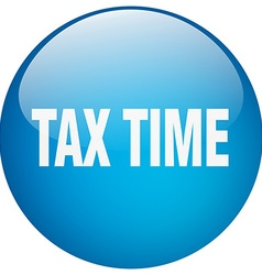 Tax time blue round gel isolated push button vector