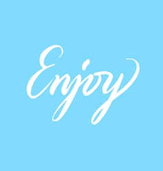 Handwritten lettering enjoy light blue background vector
