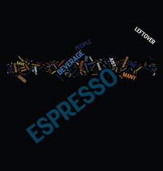 Leftover espresso dont waste it text background vector