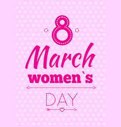 Abstract eight symbol best wishes on women s day vector