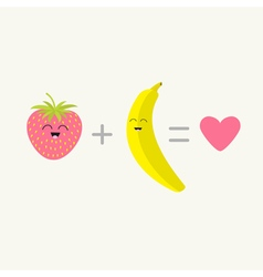 Banana plus strawberry equal love pink heart happy vector