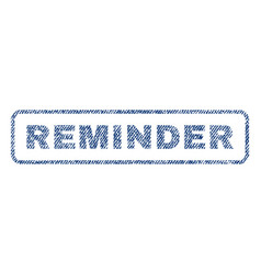 Reminder textile stamp vector