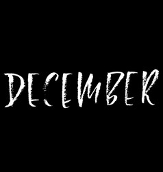 Hand drawn typography lettering december month vector