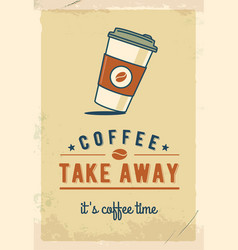 paper coffee cup coffee take away retro poster vector image vector image