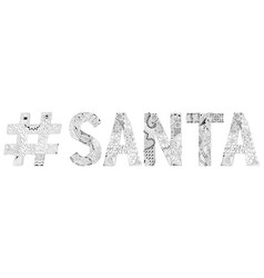 Word santa with hashtag for coloring vector