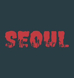 seoul city name and silhouettes on them vector image vector image