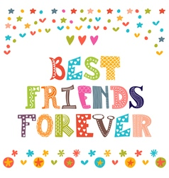 Best friends forever Inspirational motivational vector image vector image