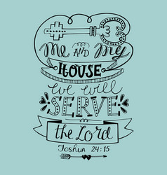 Biblical lettering me and my house we will serve vector