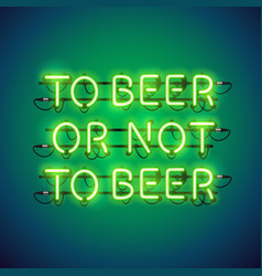 To beer or not to beer neon sign vector