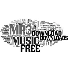 Legal free mp downloads is it possible text vector