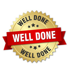 Well done 3d gold badge with red ribbon vector