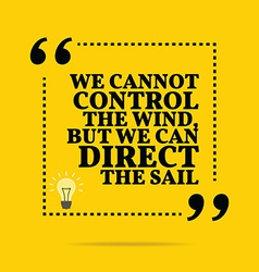 Inspirational motivational quote we cannot control vector