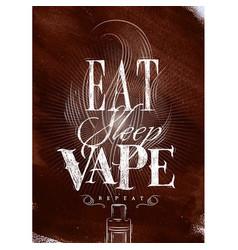 Poster eat sleep vape brown vector