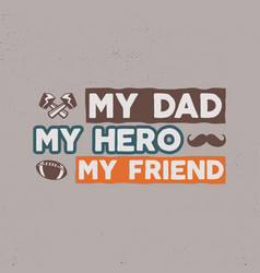 fathers day badge typography sign - my dad my vector image