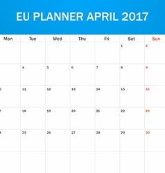 Eu planner blank for april 2017 scheduler agenda vector