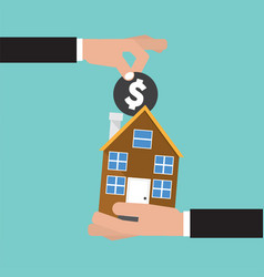 Hand give a coin to house buying real estate vector
