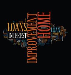 Best ways to get home improvement loan text vector